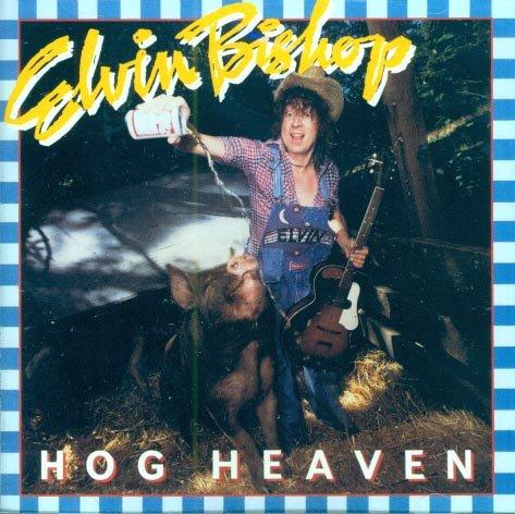 Elvin Bishop-Hog Heaven