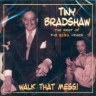 Tiny Bradshaw-Walk That Mess!  The Best Of The King Years
