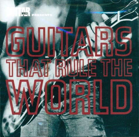 V/A Guitar World Presents:  Guitars That Ruled The World