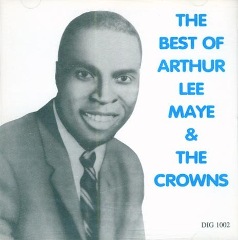 Arthur Lee Maye & The Crowns-The Best Of