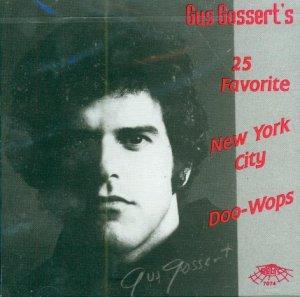 V/A Gus Gossert's 25 Favorite New York Doo Wops