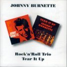 Johnny Burnette-2 LP's On 1 CD: Rock 'n' Roll Trio/Tear It Up