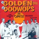 V/A The Golden Era Of Doo Wops-The Groups Of Onyx Records