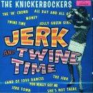 The Knickerbockers-Jerk And Twine Time