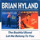 Brian Hyland-2 LP's On 1 CD-The Bashful Blond/Let Me Belong To You (UK Import)