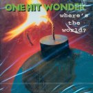 One Hit Wonder-Where's The World