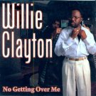 Willie Clayton-No Getting Over Me