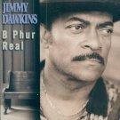 Jimmy Dawkins-B Phur Real