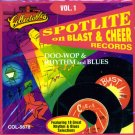 V/A Spotlite On Blast & Cheer Records, Vol. 1-Doo Wop & Rhythm & Blues