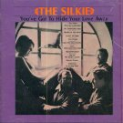 The Silkie-You've Got To Hide Your Love Away