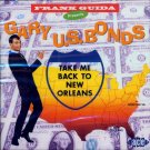 Frank Guida Presents:  Gary U.S. Bonds-Take Me Back To New Orleans (Import)
