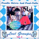 V/A Poodle Skirts And Poni-Tails:  Lost Groups, Volume 2 (Import)