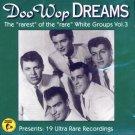 V/A Doo Wop Dreams-The Rarest Of The Rare White Groups, Vol. 3
