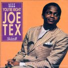 Joe Tex-You're Right (Import)