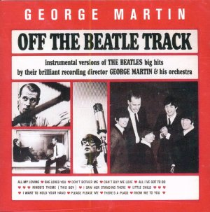 George Martin-Off The Beatle Track (Instrumental Versions Of The Beatles Big Hits)