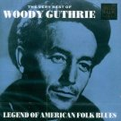 Woody Guthrie-The Very Best Of-Legend Of American Folk Blues (Import)
