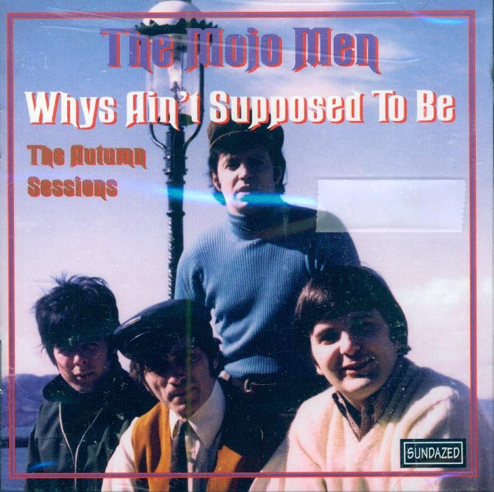 """The Mojo Men-""""Whys Ain't Supposed To Be""""  The Autumn Sessions"""