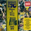 "V/A Super Hits Of The 70's ""Have A Nice Day"", Vol. 25"