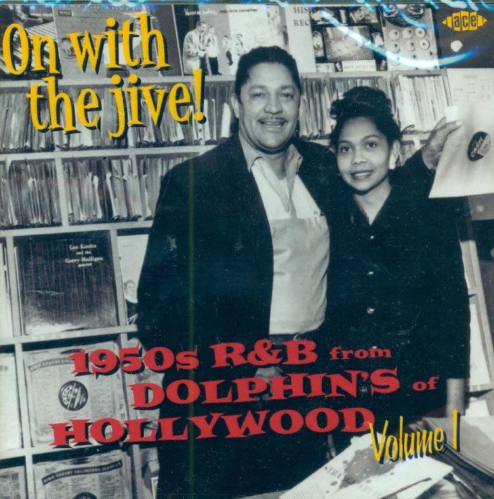 V/A On With The Jive-1950's R&B From Dolphin's Of Hollywood, Volume 1 (Import)
