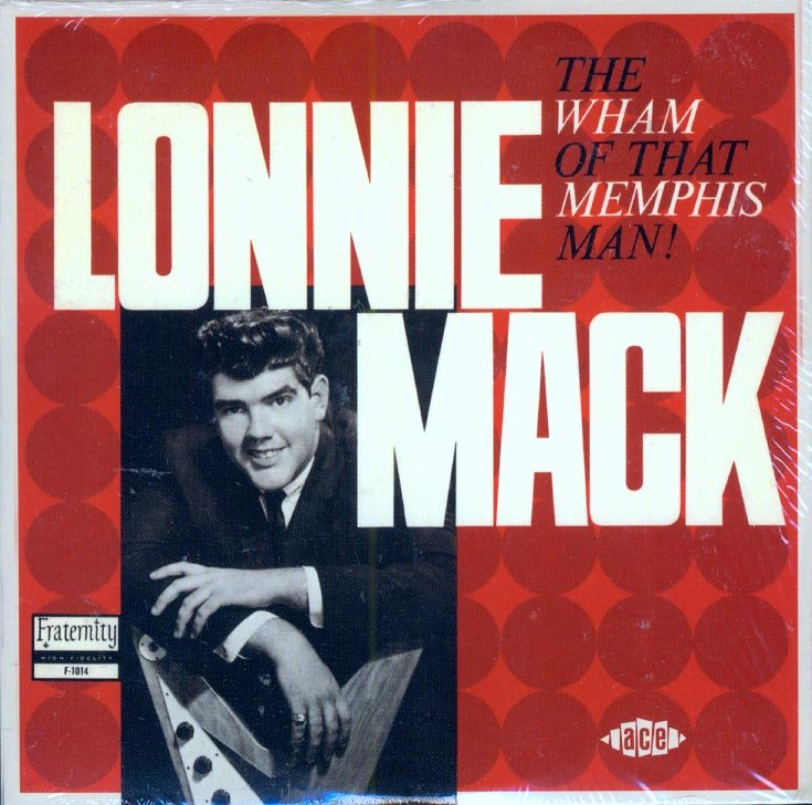 Lonnie Mack-The Wham Of That Memphis Man (Import)