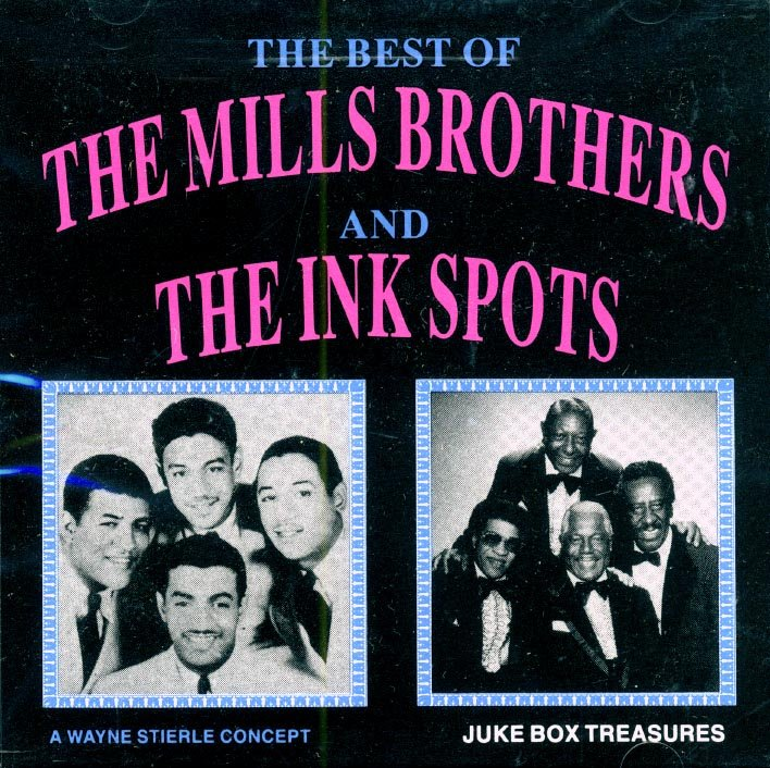 The Best Of The Mills Brothers And The Ink Spots
