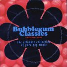 "V/A Bubblegum Classics, Volume One ""The Ultimate Collection Of Pop Music"""