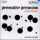Enoch Light-Provocative Percussion-Bachelor Pad Music