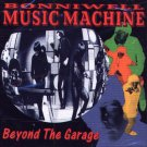 Bonniwell Music Machine-Beyond The Garage