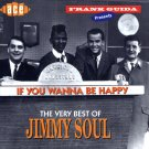 "Frank Guida Presents:  The Very Best Of Jimmy Soul ""If You Wanna Be Happy"" (Import)"