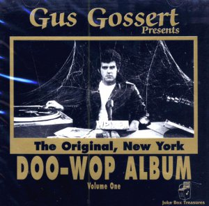 V/A Gus Gossert Presents:  New York Doo-Wop Album, Volume 1