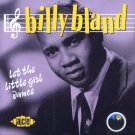 Billy Bland-Let The Little Girl Dance (Import)