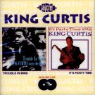 "King Curtis-2 LP's On 1 CD:  ""Trouble In Mind"" / ""It's Party Time With King Curtis"" (Import)"