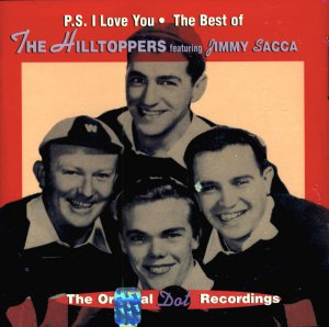 """The Hilltoppers featuring Jimmy Sacca - """"P.S. I Love You"""" The Best Of:  The Original Dot Recordings"""
