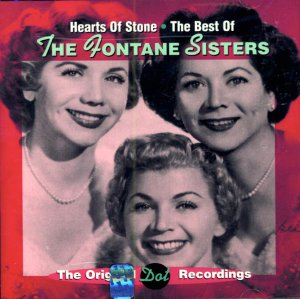 """The Fontane Sisters-""""Hearts Of Stone"""":  The Best Of:  The Original Dot Recordings"""