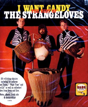 The Strangeloves-I Want Candy: The Best Of