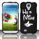 Hard Plastic Rubberized Snap On Case Cover for Samsung Galaxy S4 IV i9500 – He's Mine!!!