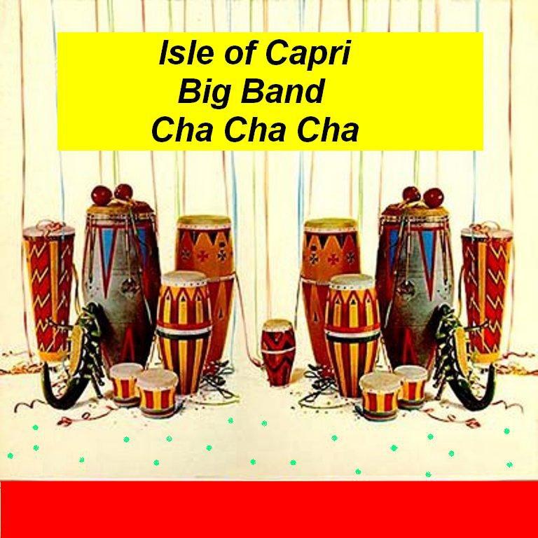 Big Band Music Chart Arrangement - Isle of Capri Cha Cha - PDF
