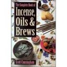 Complete Book of Incense, Oils and Brews by Scott Cunningham - BCOMINC