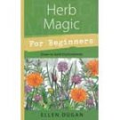 Herb Magic for Beginners by Ellen Dugan - BHERMAGB