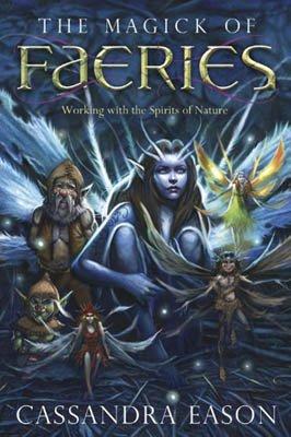 Magick of Faerie by Cassandra Eason - BMAGFAE