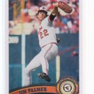 + 2011 TOPPS.2 JIM PALMER LEGENDS SP VARIATION # 393