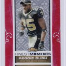 REGGIE BUSH 2007 FINEST FINEST MOMENTS #/899