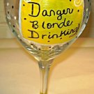 Danger Blonde Drinking Painted Wine Glass