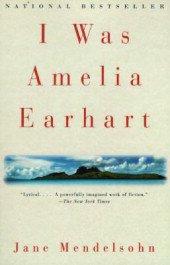 I Was Emelia Earhart