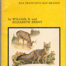Mammals of the San Francisco Bay Region by William D and Elizabeth Berry