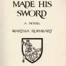 Fortune Made His Sword by Martha Rofheart 1972