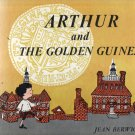 Arthur and the Golden Guinea by jean Berwick 1963