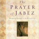 The Prayer of Jabez: Breaking through to the Blessed Life by Bruce Wilkinson