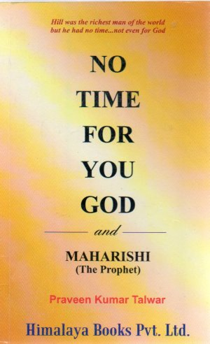 No Time For You God / Maharishi by Praveen Kumar Talwar