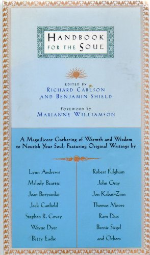 Handbook for the Soul, edited by Richard Carlson, Benjamin Shield 1996
